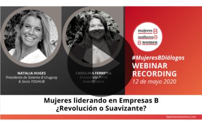 Webinar –  Mujeres liderando en empresas B: ¿Revolución o Suavizante?