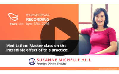 Recording #bwsWEBINAR | Meditation: Master class on the incredible effect of this practice!
