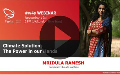 Mridula Ramesh – Climate Solution: The power in our hands – #w4s-Women4Solutions-Webinar