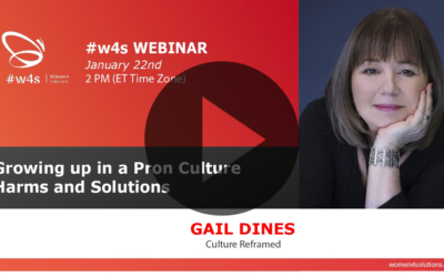 Gail Dines – Growing up in a Porn Culture: Harms and Solutions – #w4s-Women4Solutions-Webinar