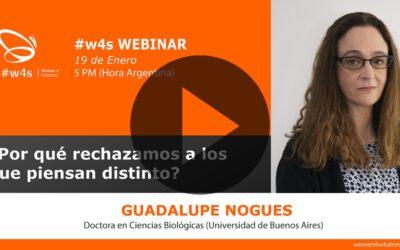 Guadalupe Nogués – ¿Por qué rechazamos a los que piensan distinto? – #w4s-Women4Solutions-Webinar