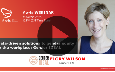 Flory Wilson – Data-driven solutions to gender equity in the workplace: Gender IDEAL – #w4s – Women4Solutions – Webinar