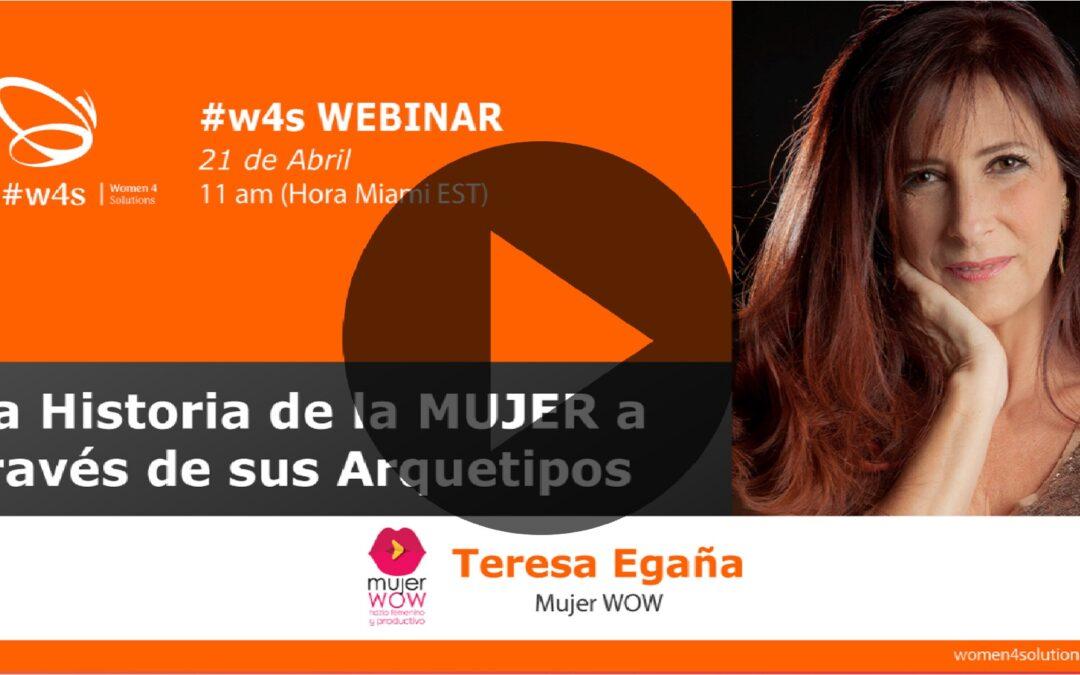 Teresa Egaña – La Historia de la MUJER a través de sus Arquetipos – #w4s – Women4Solutions – Webinar