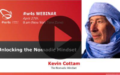 Kevin Cottam – Unlocking the Nomadic Mindset – #w4s – Women4Solutions – Webinar