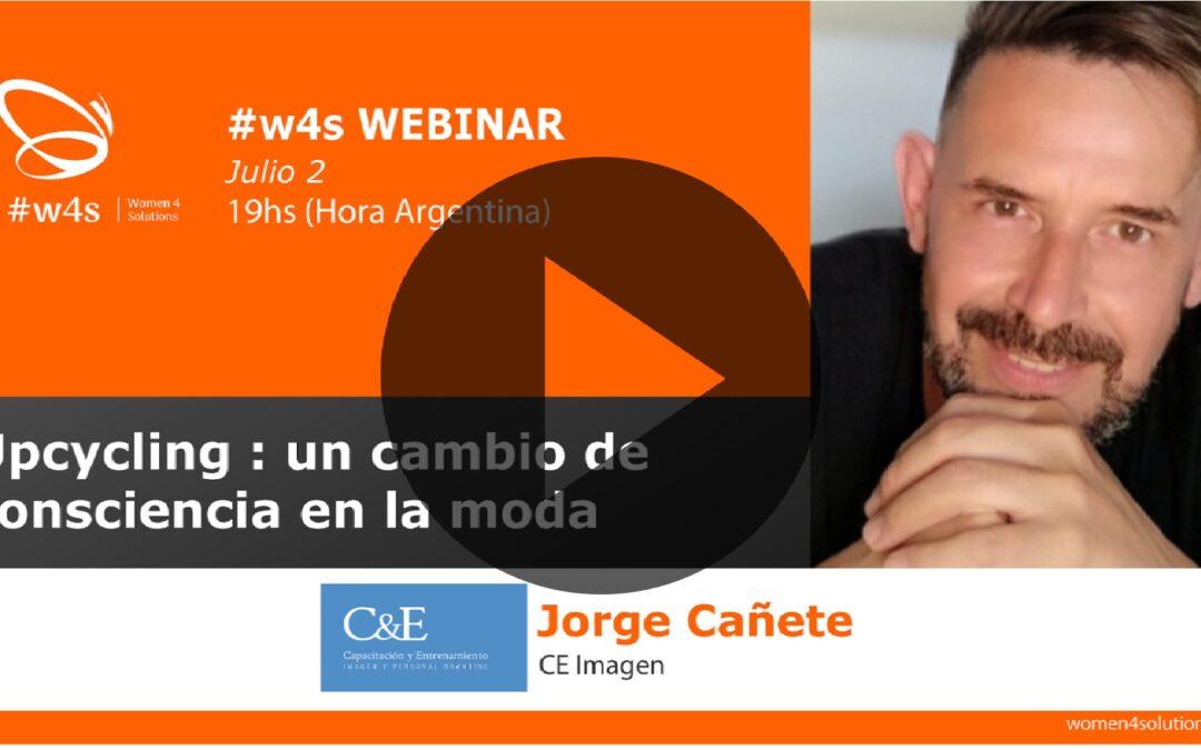 Jorge Cañete – Upcycling: Un cambio de consciencia en la moda – #w4s – Women4Solutions – Webinar