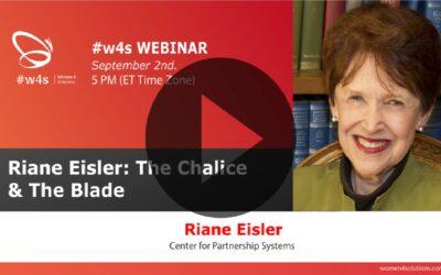 Riane Eisler: The Chalice & The Blade – #w4s – Women4Solutions – Webinar